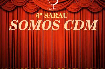 """6º Sarau """"Somos CDM""""   26 de maio, às 16h00"""
